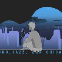 Nino, Jazz, dan Chicago